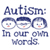 Autism in our words